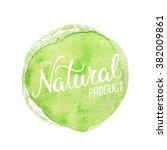 original hand lettering natural ... | Shutterstock . vector #382009861