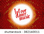i love dance music colored... | Shutterstock .eps vector #382160011
