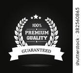 premium quality guaranteed... | Shutterstock .eps vector #382560865