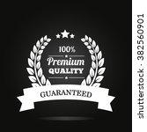 premium quality guaranteed... | Shutterstock .eps vector #382560901