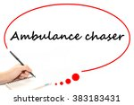 "Small photo of Handwritten as ""Ambulance chaser"" to be notice. and the pointer with the white background."