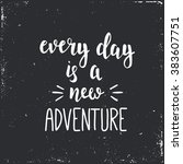 every day is a new adventure.... | Shutterstock .eps vector #383607751