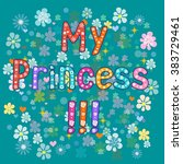 vintage poster my princess  ... | Shutterstock .eps vector #383729461