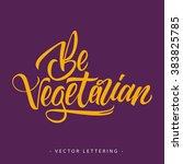 be vegetarian inscription | Shutterstock .eps vector #383825785
