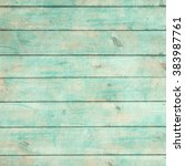 shabby chic wood    rustic old... | Shutterstock . vector #383987761