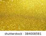 gold glitter texture abstract... | Shutterstock . vector #384008581