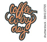 coffee every day. modern... | Shutterstock .eps vector #384115705