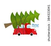 car carries fir tree. machine... | Shutterstock . vector #384323041