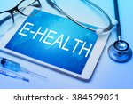 e health word on tablet screen... | Shutterstock . vector #384529021