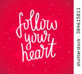 quote follow your heart. trendy ... | Shutterstock .eps vector #384615811