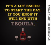 the day will end with tequila   ... | Shutterstock .eps vector #384769531