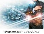 double exposure of businessman...   Shutterstock . vector #384790711