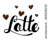 latte greeting. lettering latte.... | Shutterstock .eps vector #385008235