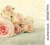 fresh roses flowers | Shutterstock . vector #385087954