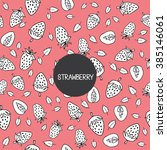 hand drawn strawberry pattern... | Shutterstock .eps vector #385146061