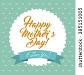 happy mothers day design  | Shutterstock .eps vector #385151005