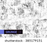 vector grunge texture. the... | Shutterstock .eps vector #385179151