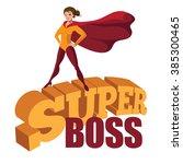 female super boss standing... | Shutterstock .eps vector #385300465