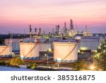 oil and gas refinery at twilight | Shutterstock . vector #385316875