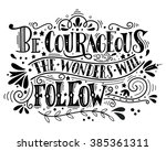 be courageous  the wonders will ... | Shutterstock .eps vector #385361311