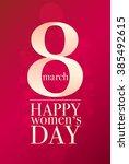 8 march happy women's day.... | Shutterstock .eps vector #385492615