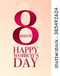 8 march happy women's day.... | Shutterstock .eps vector #385492624