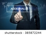 businessman hand touching added ... | Shutterstock . vector #385872244