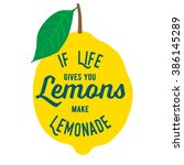 motivation quote about lemons.... | Shutterstock .eps vector #386145289