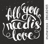 all you need is love lettering. ... | Shutterstock .eps vector #386182405