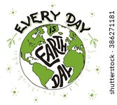 every day is earth day. hand... | Shutterstock .eps vector #386271181