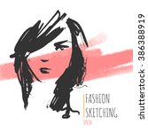 fashion portrait drawing sketch.... | Shutterstock .eps vector #386388919