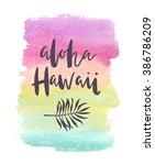 "motivation poster ""aloha hawaii""... | Shutterstock .eps vector #386786209"