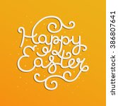 happy easter card with holiday... | Shutterstock . vector #386807641