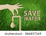 world water day. save water... | Shutterstock . vector #386837269