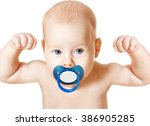 strong baby with pacifier... | Shutterstock . vector #386905285