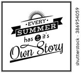 every summer has it is own... | Shutterstock .eps vector #386954059