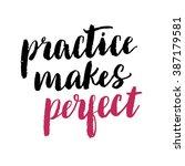 Practice Makes Perfect Print....
