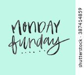 monday funday. another monday.... | Shutterstock . vector #387414859