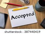 Small photo of Accepted - Note Pad With Text On Wooden Table - with office tools