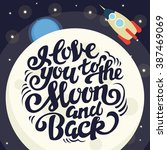 i love you to the moon and back ... | Shutterstock .eps vector #387469069