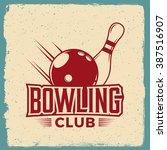 bowling emblem. logotype...   Shutterstock .eps vector #387516907