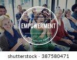 empowerment empower empowering... | Shutterstock . vector #387580471