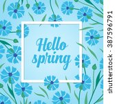 spring card with trendy white... | Shutterstock .eps vector #387596791