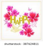 watercolor flowers happy  card. ...   Shutterstock .eps vector #387624811