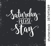 saturday please stay. hand... | Shutterstock .eps vector #387695689