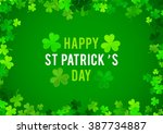 st patrick's day background.... | Shutterstock .eps vector #387734887