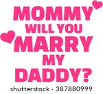 mommy will you marry my daddy... | Shutterstock .eps vector #387880999