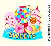 sweets concept design  sweets... | Shutterstock .eps vector #388016911
