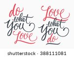 do what you love. love what you ... | Shutterstock .eps vector #388111081