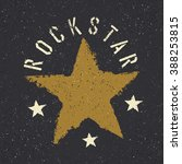 rockstar. grunge star with... | Shutterstock .eps vector #388253815